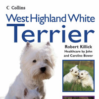 West Highland White Terrier - Robert Killick Collins Dog Owner's Guide