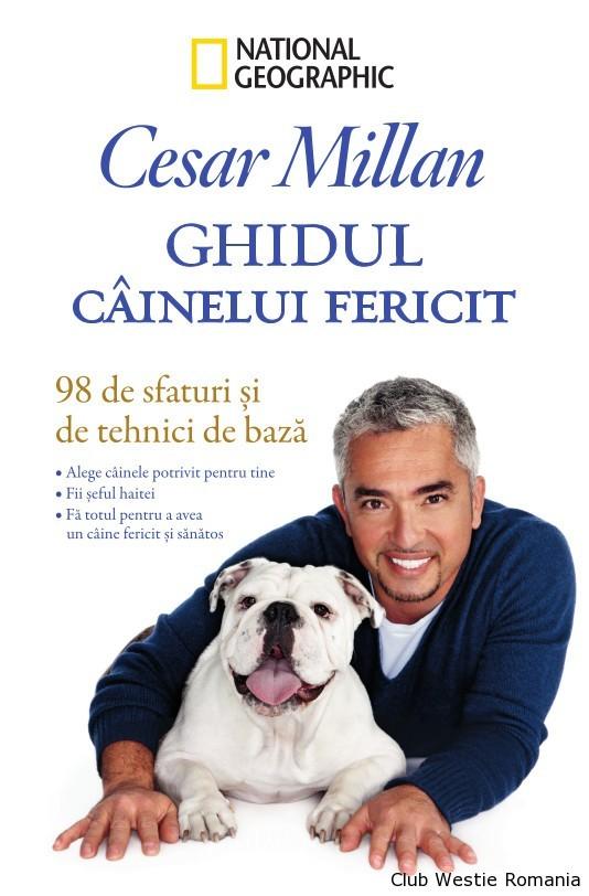 Ghidul cainelui fericit - Cesar Millan